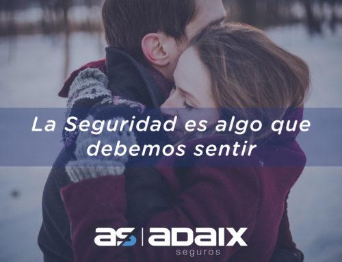 Los seguros Adaix están pensados para ti y tu seguridad