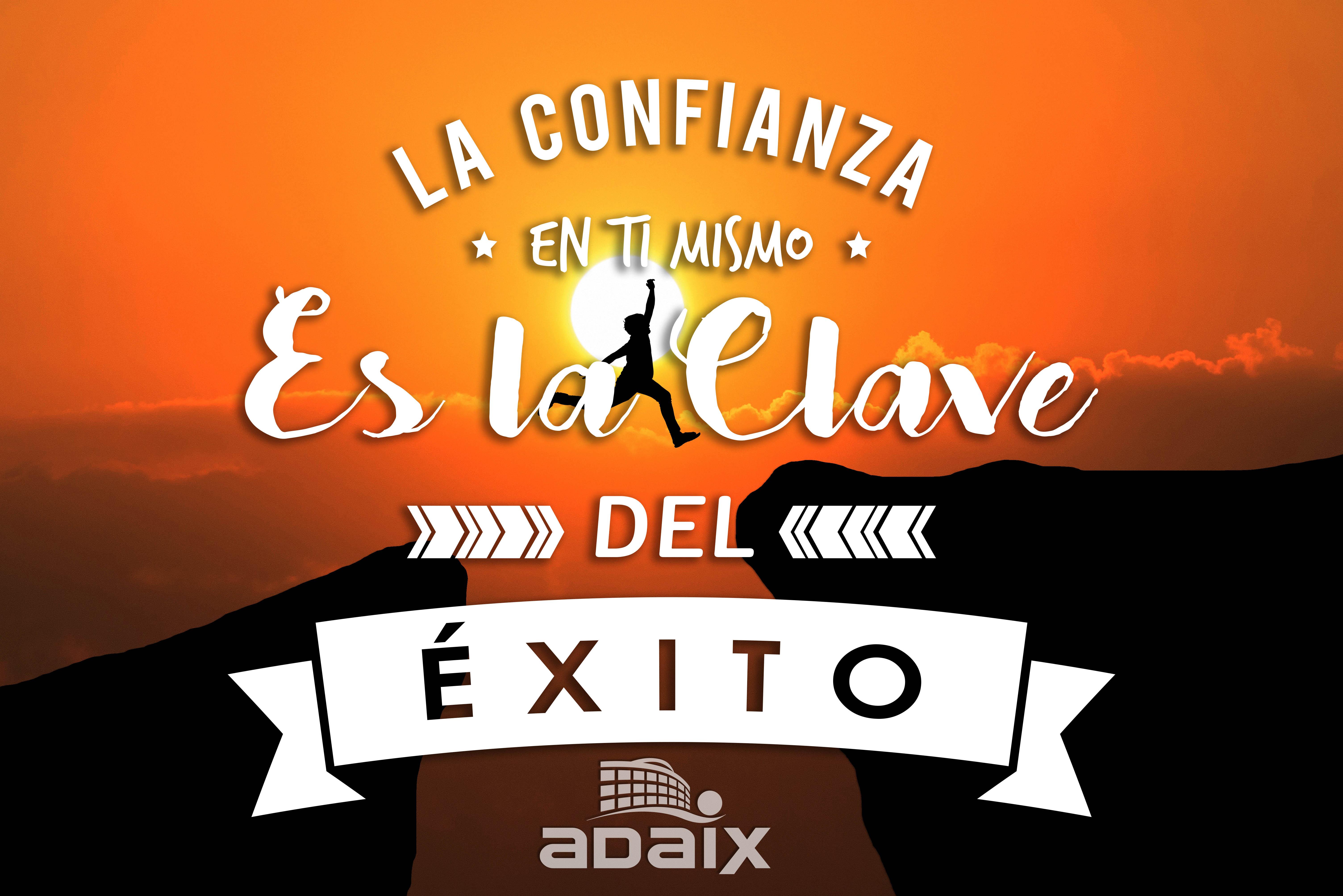 Confianza La última Clave Para Alcanzar El éxito Adaix Group