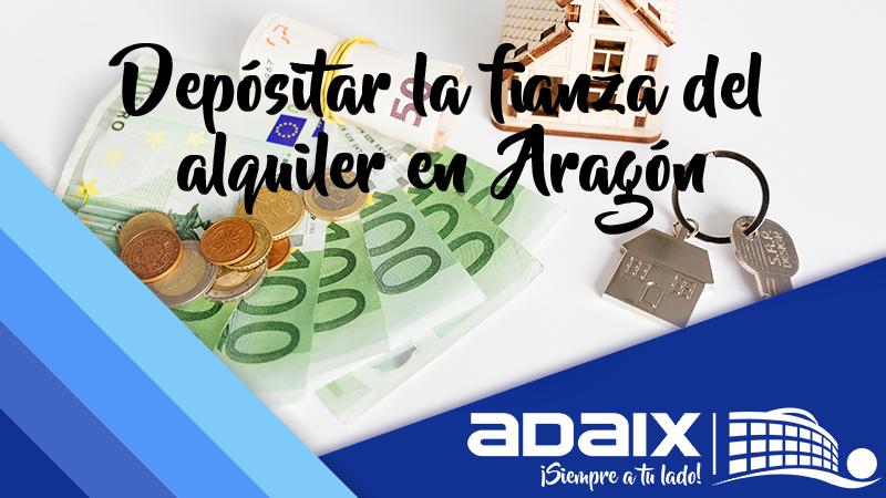 Donde depositar la fianza del alquiler en Aragón