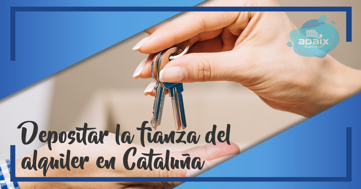 Dónde depositar la fianza del alquiler en Cataluña