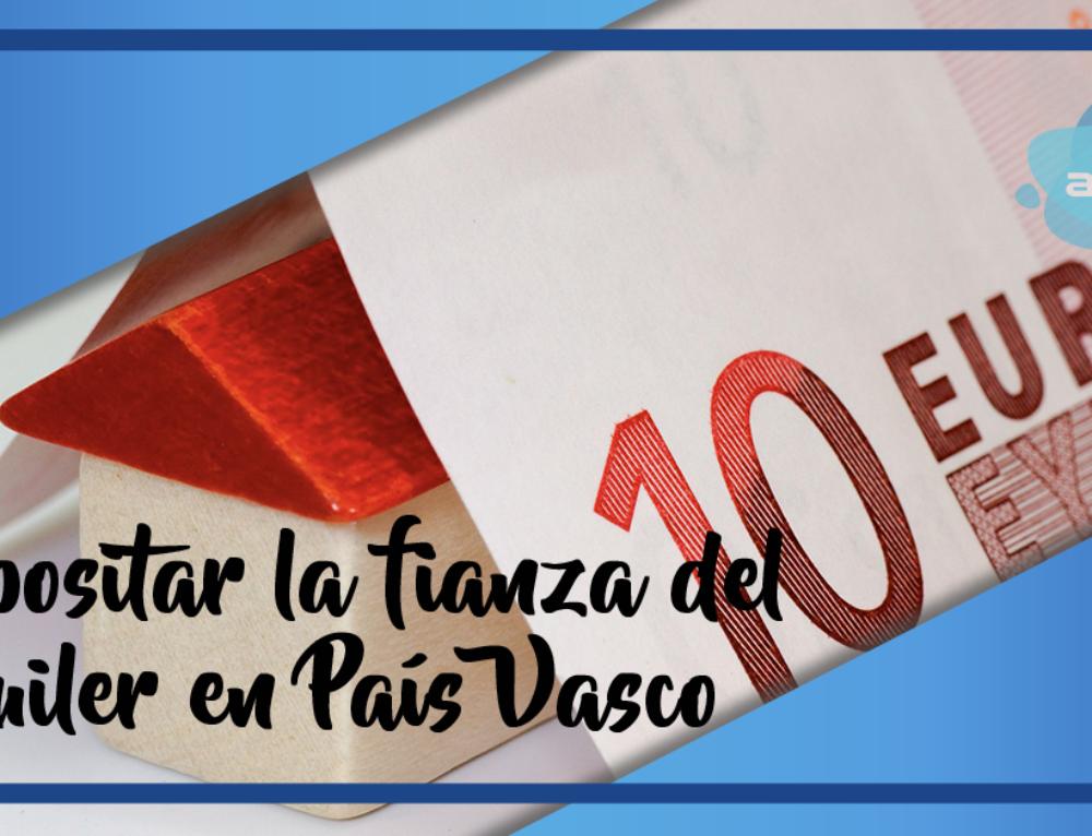 ¿Dónde depositar la fianza del alquiler en País Vasco?