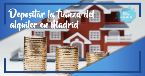 Depositar la fianza del alquiler en Madrid