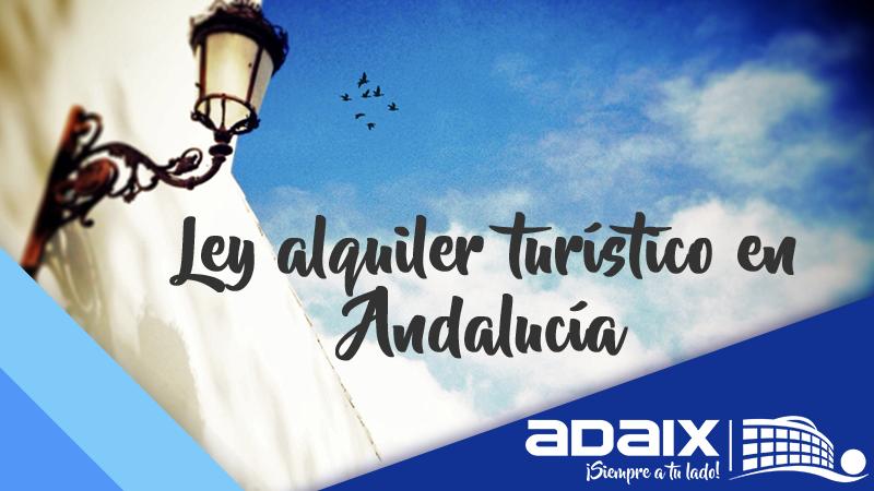 Qué debes saber sobre la ley de alquiler turístico en Andalucía