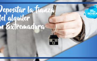Depositar la fianza del alquiler Extremadura